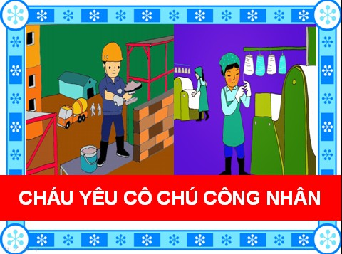 chau-yeu-co-chu-cong-nhan-1